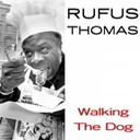 Rufus Thomas - Rufus thomas: walking the dog