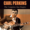 Carl Perkins - The complete sun singles