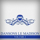Billy Bridge / Chubby Checker / Dee Dee Sharp / Gene Mcdaniels / Johnny Hallyday / Les Chaussettes Noires / Les Pirates / Little Eva / Richard Anthony / Sam Cooke / Sheila / Sylvie Vartan - Dansons le madison, vol. 2