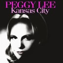 Peggy Lee - Peggy lee: kansas city