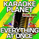 Karaoke Planet - Everything at once (karaoke version) (originally performed by lenka)