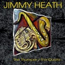Jimmy Heath - Jimmy heath: the thumper / the quota