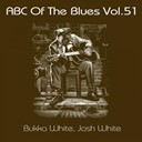 Bukka White / Josh White - Abc of the blues, vol. 51