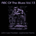 John Lee Hooker / Wyhonie Harris - Abc of the blues, vol. 13