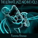 Tommy Dorsey - The ultimate jazz archive, vol. 5