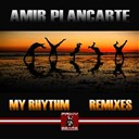Amir Plancarte - My rhythm (remixes)