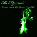 Ella Fitzgerald - Ella fitzgerald first lady of song, vol. 37