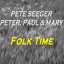 Mary / Pete Seeger / Peter Paul - Folk time