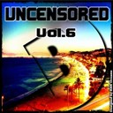 Alonzo / Break Salazar, Ruben Monte S / Dj Lakesh / Dj Phew / Drewtribe / Ed-Ward / Elsick / Gerard B-House / Johnny Gracian, Rbk Dreams / Momo Project / Moyset Kampbell / Tribal Injection - Uncensored, vol. 6 (bembe team presents uncensored, vol. 6)