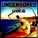 Alonzo / Break Salazar, Ruben Monte S / Dj Lakesh / Dj Phew / Drewtribe / Ed-Ward / Elsick / Gerard B-House / Johnny Gracian, Rbk Dreams / Momo Project / Moyset Kampbell / Tribal Injection - Uncensored, vol. 6 (bembe team presents uncensored, vol. 6)