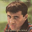 Adriano Celentano - Si &egrave; spento il sole