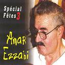 Amar Ezzahi - Spécial fêtes 3 (47 minutes)
