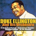 Duke Ellington - Duke ellington & his orchestra: a drum is a woman/such sweet thunder/ellington indigos/at the masque