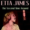 Etta James - Etta james: the second time around