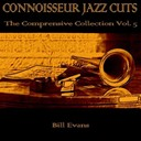 Bill Evans - Connoisseur jazz cuts: the comprensive collection, vol. 5