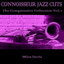 Miles Davis - Connoisseur jazz cuts: the comprensive collection, vol. 1
