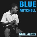 Blue Mitchell - Blue mitchell: step lightly