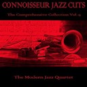 The Modern Jazz Quartet - Conoisseur jazz cuts: the comprensive collection, vol. 9