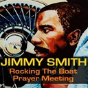 Jimmy Smith - Rocking the boat / prayer meeting