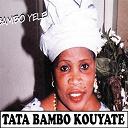 Tata Bambo Kouyaté - Bambo yele