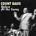 Count Basie - Bolero at the savoy (bolero at the savoy)