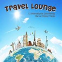 Dipolar / Eddie Silverton / Lazy Hammock / Michael E / Pianochocolate / Ryan Kp, Anthony Hicks / Sangar / Santah / Syusi / Taco-Town / The Thai Connection / Yantra Mantra - Travel lounge (12 international downtempo, bar & chillout tracks)