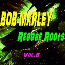 Bob Marley - Reggae Roots, Vol. 5