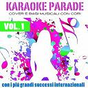 Alex Zitelli / Fausto Papetti / Joan Beck / Marco Papetti / Massimiliano Viappiani / Maurizio Bellocco - Karaoke parade, vol. 1 (cover e basi musicali con cori - con i più grandi successi internazionali)