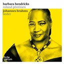 Barbara Hendricks / Roland Pontinen - Brahms: lieder