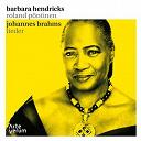 Barbara Hendricks / Roland Pontinen - Brahms: lieder