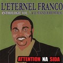 Franco / Tabu Ley Rochereau - Anthologie, vol. 7 : attention na sida (l'éternel franco & le seigneur rochereau)