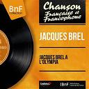Jacques Brel - Jacques brel à l'olympia (feat. daniel janin et son orchestre) (live, mono version)