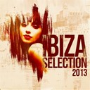Boris Way / Damian William / David Ferrera / Enverse / Eric Laville / French Kiddiz / Julien Creance / Maeva Carter / Michael Kaiser / Robbie Moroder / Twill / Utik / Vince M - Ibiza selection 2013