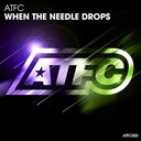 Atfc : When the needle drops