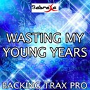 Backing Trax Pro - Wasting my young years (karaoke version) (originally performed by london grammar)