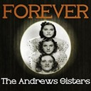 The Andrews Sisters - Forever the andrews sisters