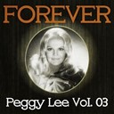 Peggy Lee - Forever peggy lee, vol. 3