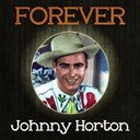 Johnny Horton - Forever johnny horton