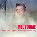 Mel Tormé - I dig the duke, i dig the count swings schubert alley