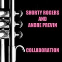 André Previn / Shorty Rogers - Shorty rogers and andre previn collaboration