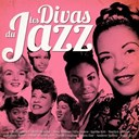 Benny Goodman / Billie Holiday / Brenda Lee / Dinah Washington / Doris Day / Eartha Kitt / Ella Fitzgerald / Etta James / Joséphine Baker / Judy Garland / Louis Armstrong / Marilyn Monroe / Nina Simone / Peggy Lee / Sarah Vaughan / Shirley Bassey / The Andrews Sisters - Les divas du jazz (remastered)