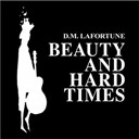 D.m. Lafortune - Beauty and hard times