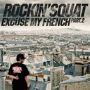 Rockin' Squat - Excuse my french, vol. 2
