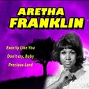 Aretha Franklin - Exactly like don't cry you precious lord (original artist original songs)