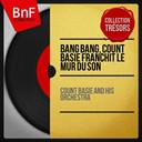 Count Basie - Bang bang, count basie franchit le mur du son (live, mono version)
