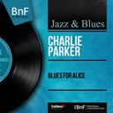 Charlie Parker - Blues for alice (mono version)