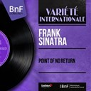 Frank Sinatra - Point of no return (feat. axel stordahl and his orchestra) (stereo version)