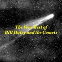 Bill Haley - The very best of bill haley & the comets