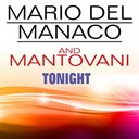 Mantovani / Mario Del Manaco - Mario del manaco and mantovani tonight (original artist original songs)