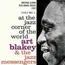 Art Blakey / Art Blakey And The Jazz Messenger - At the jazz corner of the world, vol. 1 (original album plus bonus tracks 1959)
